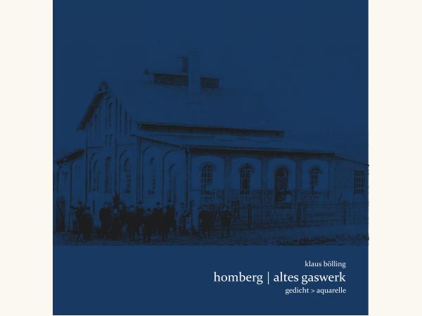 homberg | altes gaswerk [gedicht > aquarelle]